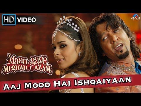 Aaj Mood Hai Ishqaiyaan (HD) Full Video Song | Maan Gaye Mughall- E- Azam | Malika Sherawat |