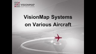 VisionMap Systems on Various Aircraft