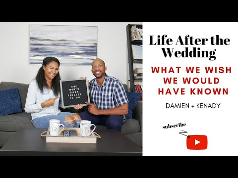 Life After The Wedding | What We Wish We Would Have Known | Damien and Kenady
