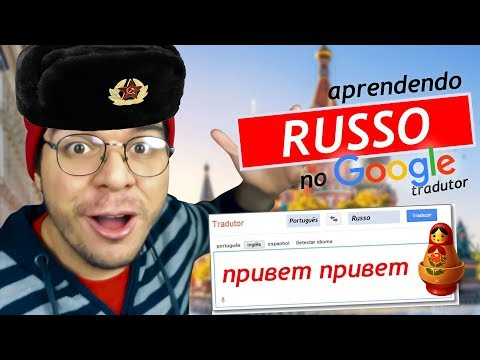 APRENDENDO A FALAR RUSSO NO GOOGLE TRADUTOR