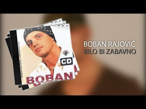 Video Boban Rajovic - 2006. - Bilo bi zabavno download in MP3, 3GP, MP4, WEBM, AVI, FLV January 2017