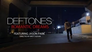Deftones - Romantic Dreams (w/ Jason Park) [Official Video]