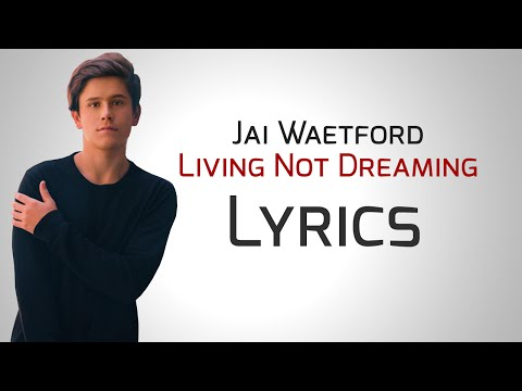 Jai Waetford - Living Not Dreaming