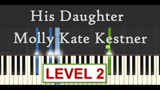 His Daughter - Molly Kate Kestner - Piano Tutorial (Level 2) by SPW