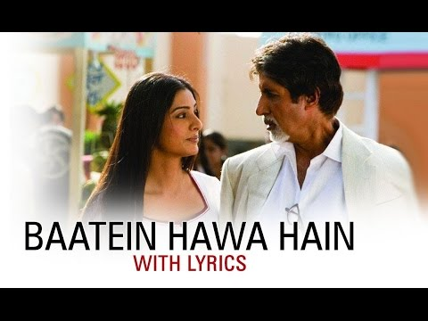 Baatein Hawa Hain | Full Song With Lyrics | Cheeni Kum | Amitabh Bachchan & Tabu
