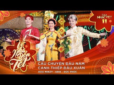Liên khúc: Câu Chuyện Đầu Năm - Hòa Minzy, Erik, Đức Phúc | Gala Nhạc Việt 11 (Official) - Thời lượng: 5:56.