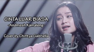 Video Andmesh Kamaleng - Cinta Luar Biasa (Cover Chintya Gabriella)Lyrics MP3, 3GP, MP4, WEBM, AVI, FLV Agustus 2019