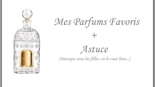 Mes Parfums Preferes et Astuce - Guerlain Narciso Rodriguez Givenchy Dior - YouTube