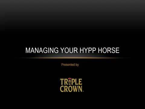 Managing your HYPP Horse by Triple Crown Feed.