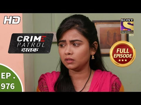 Crime Patrol Dastak - Ep 976 - Full Episode - 13th February, 2019