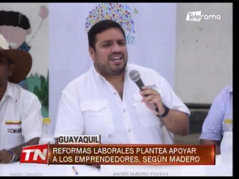 Reformas laborales plantea apoyar a los emprendedores, según Madero