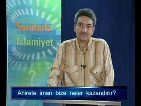 Ahirete İman Bize Neler Kazandırır? / Sorularlaislamiyet.com