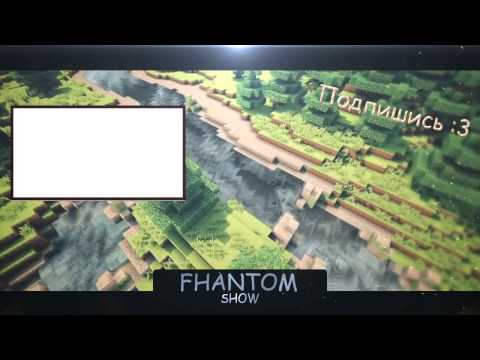 Outro for FHANTOM SHOW|By SAN4EZ