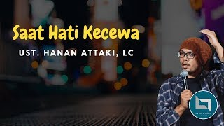 Video Ustadz Hanan Attaki Terbaru 2018 Saat Hati Dilanda Perasaan Kecewa MP3, 3GP, MP4, WEBM, AVI, FLV Desember 2018