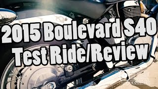 2. 2015 Suzuki Boulevard S40 - Test Ride/Review