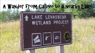Wandering From Ojibwa Casino to Nearby Small Lake Levasseur
