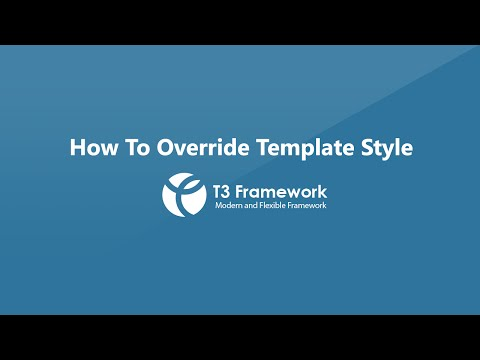 T3 Framework Video Tutorials - How to override template style
