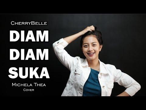 DIAM-DIAM SUKA ( CHERRY BELLE ) -  MICHELA THEA COVER