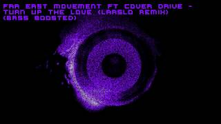 Far East Movement Ft Cover Drive - Turn Up The Love (Larslo Remix) [Bass Boosted][HD]