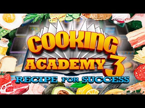 Cooking Academy 3 - All 56 Dishes Served
