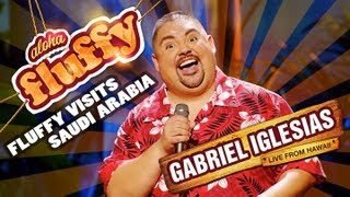 Fluffy Visits Saudi Arabia  Gabriel Iglesias From Aloha Fluffy Gabriel Iglesias Live From Hawaii