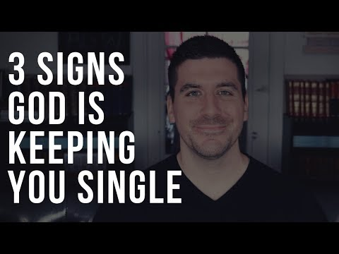 Is God Keeping You Single? Here's How You Can Know . . .