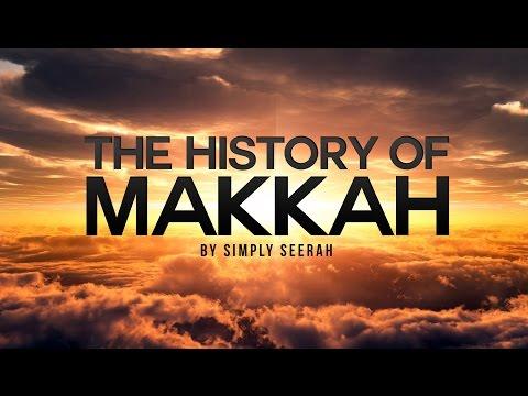 The History of Makkah - ประวัตินครมักกะฮ์อัลมุกัรรอมะฮ์