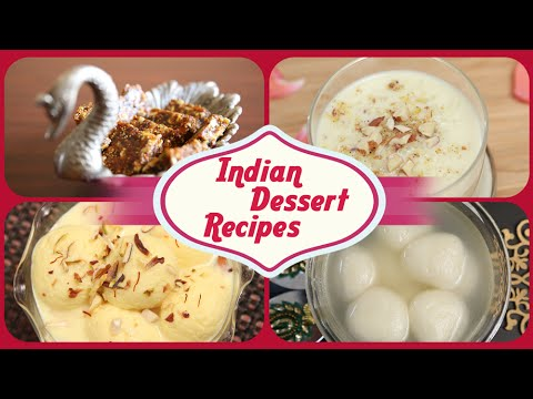 Indian Dessert Recipes | Indian Sweets | Easy To Make Homemade Sweet Dish Recipes
