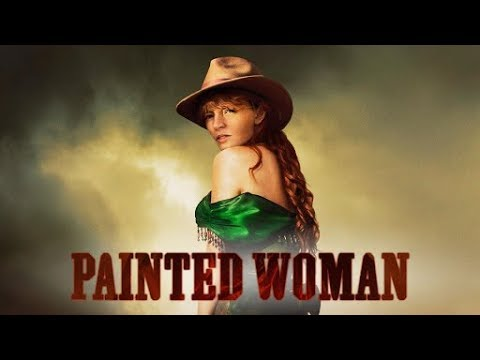 Painted Woman - The Mustanger and the Lady 2017