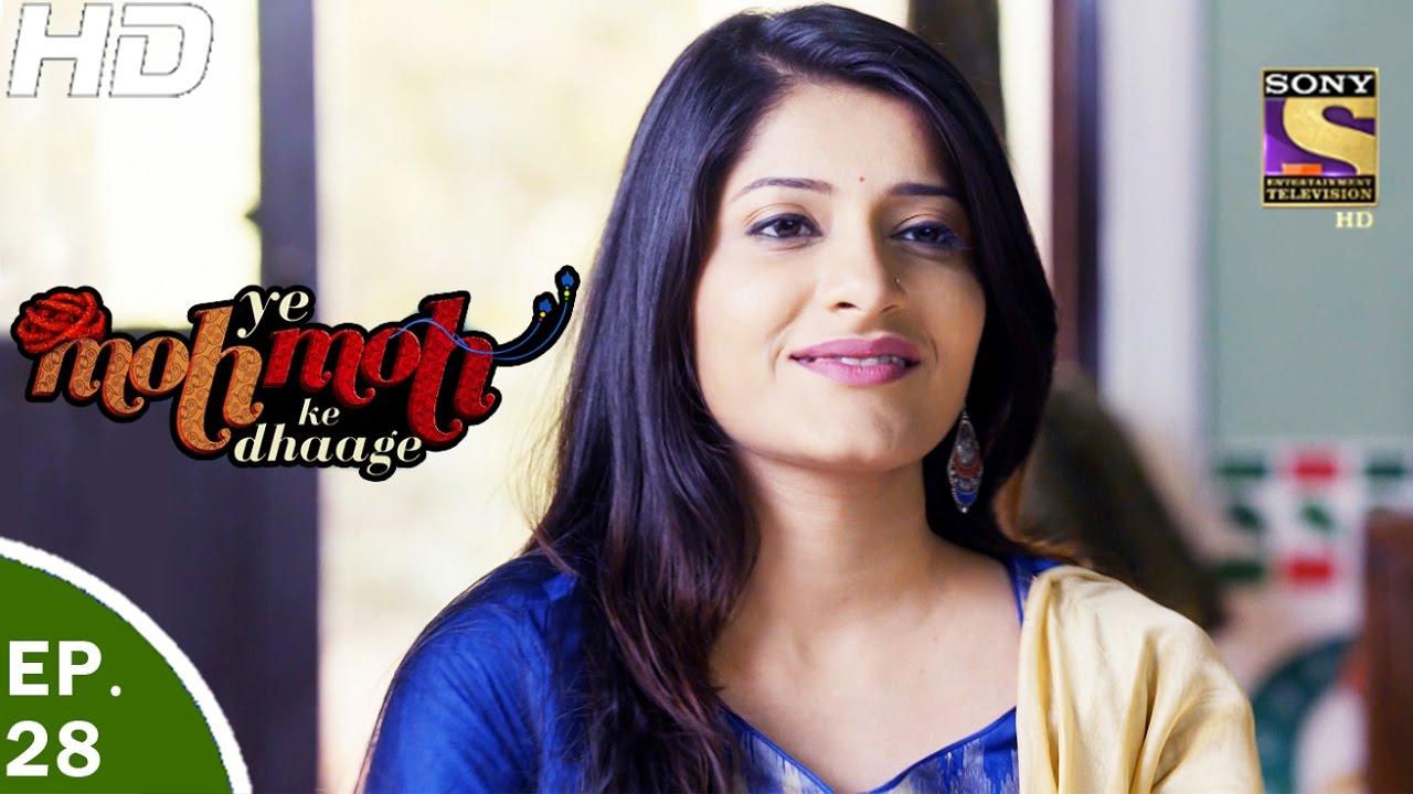 Yeh Moh Moh Ke Dhaage – ये मोह मोह के धागे – Episode 28 – 27th April, 2017