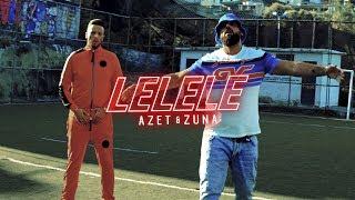 AZET & ZUNA - LELELE (prod. by LUCRY)