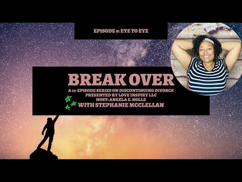 Break Over - Episode 9, Eye To Eye | Guest Stephanie McClellan