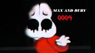 Cartoon Creepypasta - Max And Ruby - Episode 0004