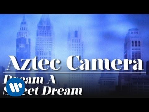 Aztec Camera - Dream A Sweet Dream