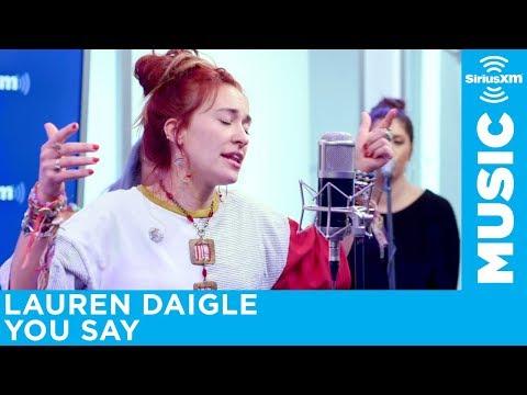 "Lauren Daigle - ""You Say"" [LIVE @ SiriusXM]"