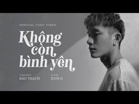 KHÔNG CÒN BÌNH YÊN  || JUUN ĐĂNG DŨNG [Official MV] - Thời lượng: 4:47.