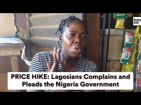 PRICE HIKE: Lagosians Complains and Pleads with the Nigeria Government