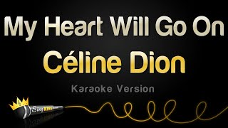 Video Celine Dion - My Heart Will Go On (Karaoke Version) MP3, 3GP, MP4, WEBM, AVI, FLV September 2017