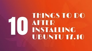 Video 10 Things To Do After Installing Ubuntu 17.10 MP3, 3GP, MP4, WEBM, AVI, FLV Juni 2018