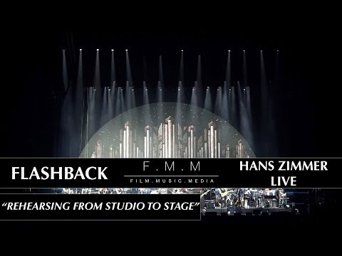 "Flashback: Hans Zimmer Live - ""Rehearsing From Studio To Stage"""