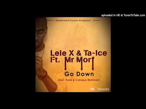 , title : 'Lele X, Ta-Ice, Mr Morf - Go Down (Punk Mbedzi Remix)'
