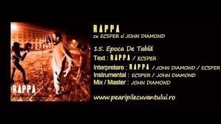 RAPPA - Epoca De Tablă (cu Ecsper și John Diamond)