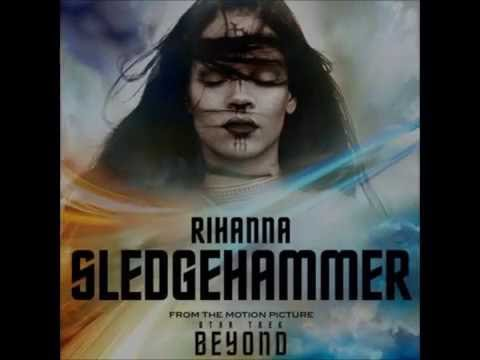 Rihanna - Sledgehammer ( From The Motion Picture - Star Trek Beyond )