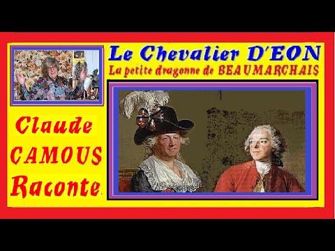 D'Eon, Chevalier ou Chevalière ? «Claude Camous Raconte » : « la petite dragonne » de Beaumarchais