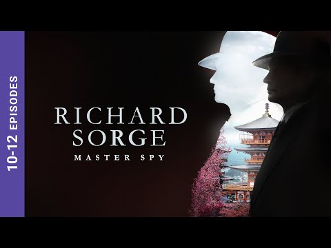 RICHARD SORGE. MASTER SPY. Episodes 10-12. Russian TV Series. Wartime Drama. English Subtitles