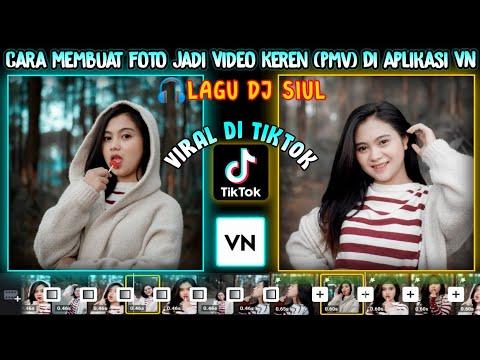 Cara Membuat Foto Jadi Video Keren (PMV) Di VN Viral Di TikTok | Lagu Dj Siul