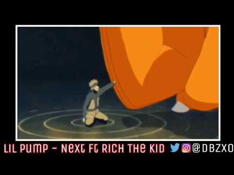 Lil Pump - Next [AMV] ft Rich The Kid