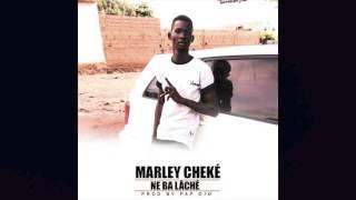 MARLEY CHEKÉ - NE BA LÂCHÉ