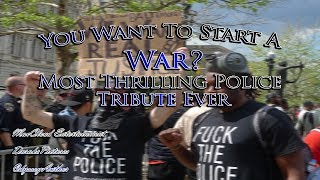 Video You Want To Start A War? Most Thrilling Police Tribute Ever! MP3, 3GP, MP4, WEBM, AVI, FLV Januari 2018