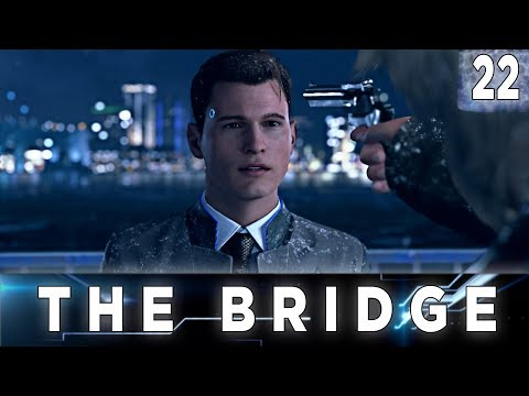 Detroit: Become Human - Walkthrough Chapter 22 - The Bridge // All Endings, 100% Flowchart